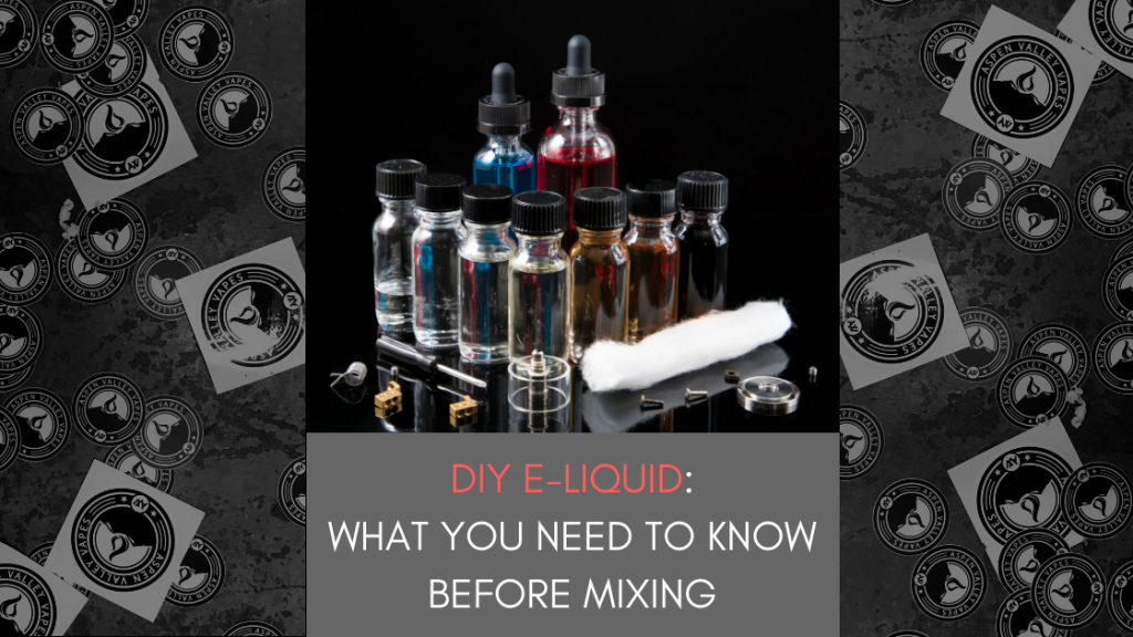 DIY E-Liquid: What you Need to Know Before Mixing