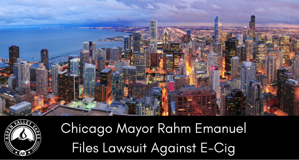 Chicago Mayor Rahm Emanuel Files Lawsuit Against E-Cig